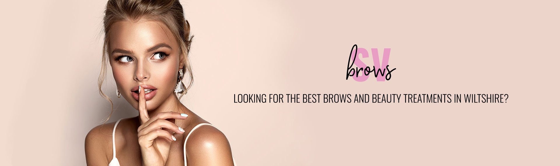 LOOKING FOR THE BEST BROWS AND BEAUTY TREATMENTS IN WILTSHIRE